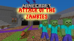Attack of the Zambies - Chadwikowezy and SpKill Minecraft Project