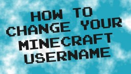 How To Change Your Minecraft Username Minecraft Blog