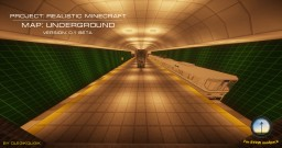 PROJECT: Realistic minecraft. Map: underground [With Mods] Minecraft Project