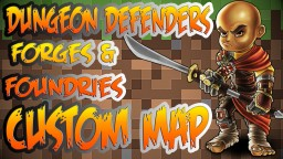 Dungeon Defenders Forges and Foundries Tower Defense Map Minecraft Map & Project