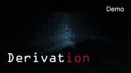 -Derivation Demo- Minecraft Map & Project