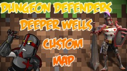 Dungeon Defenders Deeper Wells Tower Defense Map Minecraft Project