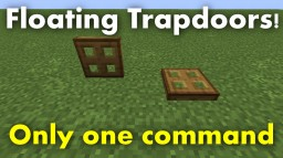 Floating Trapdoors Mod - Only one command Minecraft Map & Project