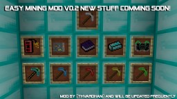 Easy Mining Mod V 0.2 [1.7.10 Minecraft Forge] More Stuff Comming Soon! Minecraft Mod
