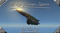 [1.8.9] The Long Passenger Zeppelin | ~Tiileex Minecraft Project