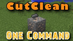 CutClean In One Command [1.9] [Vanilla] [Shearing Leaves] [100% Flint Rate] Minecraft Project