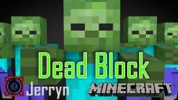 Dead Block Minecraft Map & Project
