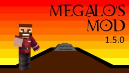 [Forge][1.7.10] Megalo's Mod 1.5.01 - Metallurgy - Overworld Edition Minecraft Mod