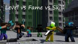 Levels vs. Fame vs. Skill Minecraft Blog Post