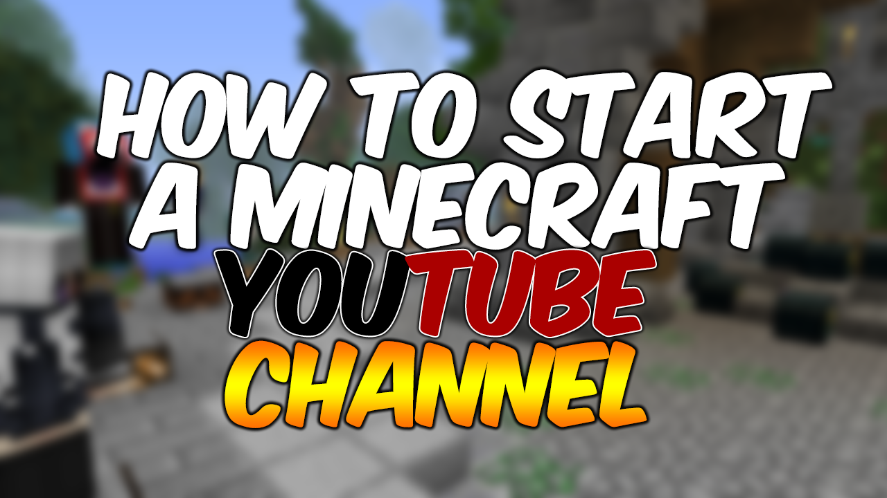 How to start a minecraft youtube channel minecraft blog for How to start a craft blog