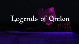 Legends of Erelon Minecraft Map & Project