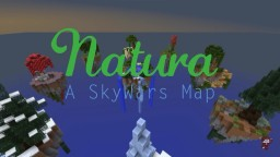 Natura, a SkyWars Map [1.8] Minecraft Project