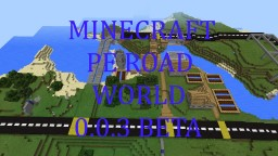 Road World MC PE 0.0.3 Beta Minecraft Map & Project