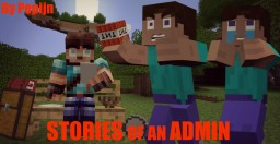 Stories of an Admin (The End?) Minecraft Blog Post