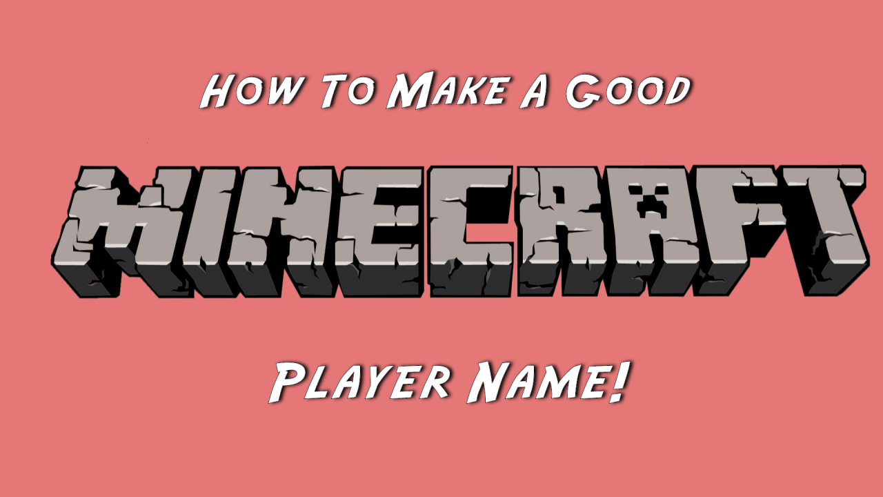 How To Make A Good Minecraft Player Name! Minecraft Blog