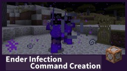 Minecraft Ender Infection | Command Creation
