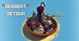 "A ""Dessert"" Detour ( + Short Movie ) Minecraft"