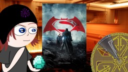 Movie Review: Batman v Superman - Also Wonder Woman, But Whatever Minecraft