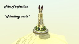 """The Perfection """"Floating oasis"""" [Desert Detour Contest] Minecraft Map & Project"""