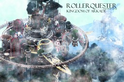Rollerquester - The Kingdom of Arkade [4th Place!] [Rollercoaster contest]
