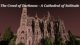The Creed of Darkness - A Cathedral of Solitude [Athery's Ascended] Minecraft Project
