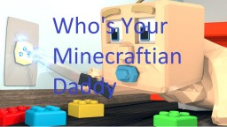 Who's Your Daddy Map Minecraft Map & Project
