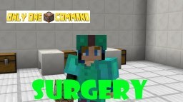 Surgery - Only One Command Minecraft Map & Project