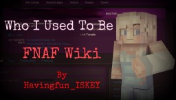 Who I Used To Be - A FNAF Wiki Story Minecraft Blog