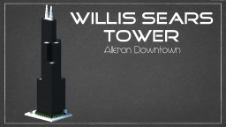 Willis Sears Tower : Alleron Downtown Minecraft Project