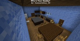 Who's Your Daddy? Minecraft Project