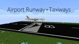 Airport Runway + Taxiways Minecraft Map & Project