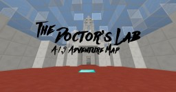 The Doctor's Laboratory (Release) - An Adventure/Puzzle/Redstone/Art/Too Many Tags Map Minecraft