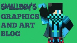 smallboy's Graphics and Art Blog Minecraft Blog Post