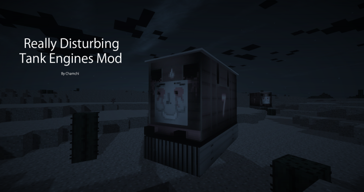 1 7 10] [Horror] Really Disturbing Tank Engines Mod v1 0 0 - Adds