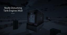 [1.7.10] [Horror] Really Disturbing Tank Engines Mod v1.0.0 - Adds hostile trains! | Mobs | Foods | Weapons
