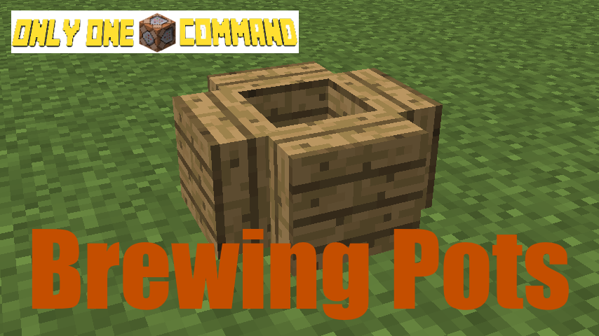 Brewing Pots - Only One Command Minecraft Project