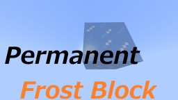 Permanent Frost Blocks in survival Minecraft Map & Project