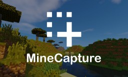 [1.12.x] [1.9] [1.8.x] MineCapture Minecraft Mod