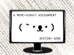A Meme-ocracy Assignment (LoST Tournament S3R1)(Science Fiction Comedy) Minecraft Blog Post