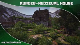 Kurger - Medieval House #WeAreConquest Minecraft Map & Project