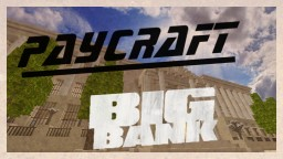 PAYDAY 2 • BIG BANK • Adventure Map • 1-4 Players • 1.8 Minecraft Map & Project