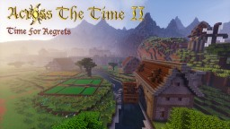Across The Time II - Time For Regrets [Epic adventure RPG map] {1.13+} Minecraft Map & Project