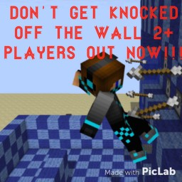 Don't Get Knocked off the wall 2+ players