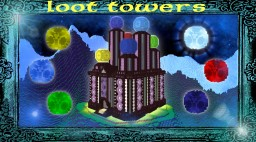 Loot Towers - Mini-game Minecraft Map & Project