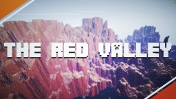 Red Valley V1.0 - Awesome Fantastic Terrain! | Custom Brushes, Textures, and more! [DOWNLOAD!] Minecraft Map & Project