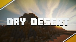 Dry Desert - No Water here! | Custom Brushes, Layers, Texture, and more! [DOWNLOAD!] Minecraft Map & Project