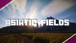 Asiatic Fields - Fantasy Terrain! | Custom Brushes, Textures, Trees, and more! [DOWNLOAD!] Minecraft Project