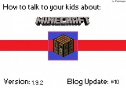 How To Talk To Your Kids About Minecraft[1.9.2] Minecraft Blog Post