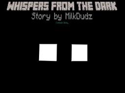 Whispers from the Dark (Herobrine Mythos - Blog Contest Entry) Minecraft Blog Post