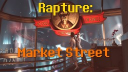 Bioshock Infinite: Burial at Sea - Market Street Minecraft Map & Project